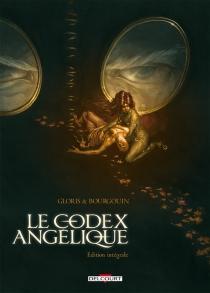 Le Codex angélique : édition intégrale - MikaëlBourgouin