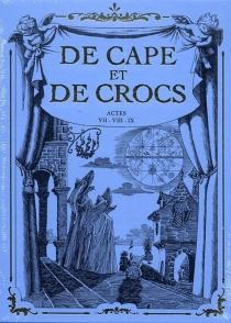 De cape et de crocs : tomes 7 à 9 - AlainAyroles