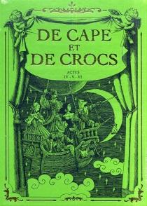 De cape et de crocs : tomes 4 à 6 - AlainAyroles