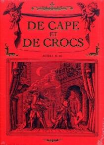 De cape et de crocs : tomes 1 à 3 - AlainAyroles