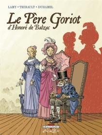Le père Goriot, d'Honoré de Balzac : intégrale - BrunoDuhamel