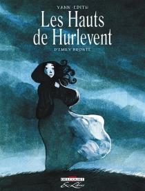 Les hauts de Hurlevent : l'intégrale - Yann