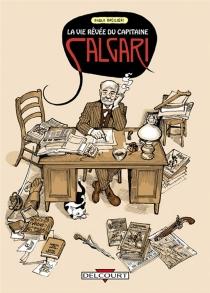 La vie rêvée du capitaine Salgari - PaoloBacilieri