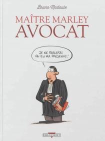 Maître Marley, avocat - BrunoMadaule