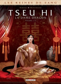 Les reines de sang| Tseu Hi, la dame dragon - FabioMantovani