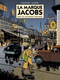 La marque Jacobs : une vie en bande dessinée - LouisAlloing