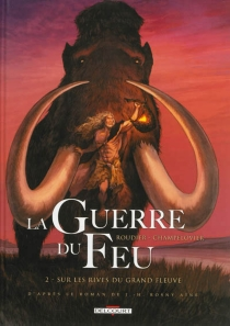 La guerre du feu - EmmanuelRoudier