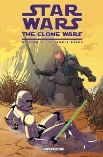 Mission| Star Wars : the clone wars - JustinAclin