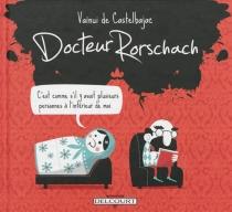 Docteur Rorschach - Vaïnui deCastelbajac