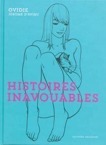 Histoires inavouables - Jérôme d'Aviau