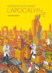 Derniers tests avant l'apocalypse : récit complet - TomKaczynski