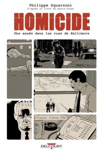 Homicide, une année dans les rues de Baltimore - PhilippeSquarzoni