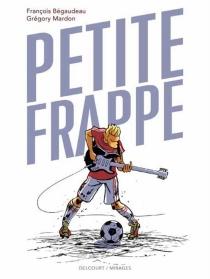 Petite frappe - FrançoisBégaudeau