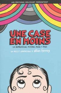 Une case en moins : la dépression, Michel-Ange et moi - EllenForney