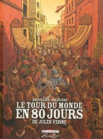 Le tour du monde en 80 jours, de Jules Verne : intégrale - LoïcDauvillier