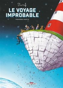 Le voyage improbable - Turf