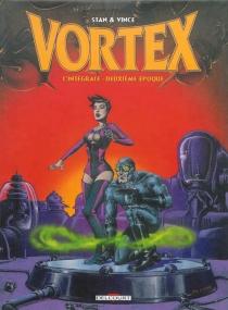 Vortex : l'intégrale | Volume 2, Deuxième époque - Stan