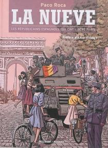 La Nueve : les républicains espagnols qui ont libéré Paris - PacoRoca