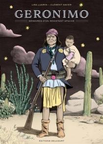 Geronimo : mémoires d'un résistant apache - LisaLugrin