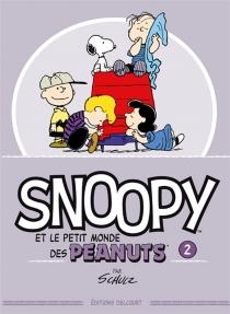 Snoopy et le petit monde des Peanuts - Charles MonroeSchulz