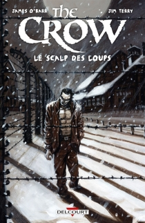 The crow : le scalp des loups - James O'Barr