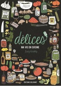 Délices : ma vie en cuisine - LucyKnisley