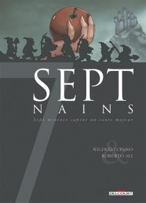 Sept nains : sept mineurs sapent un conte majeur - RobertoAli