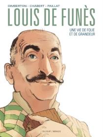 Louis de Funès : une vie de folie et de grandeur - AlexisChabert