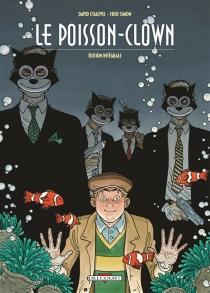 Le poisson-clown : édition intégrale - DavidChauvel