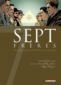 Sept frères : sept francs-maçons résistants face au mensonge - HervéBoivin