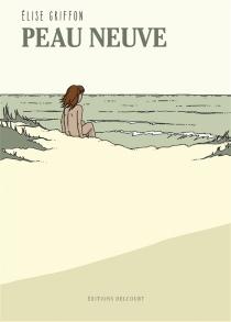 Peau neuve - ÉliseGriffon