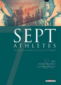 Sept athlètes : sept sportifs entraînés dans la guerre d'Espagne - BertrandGalic