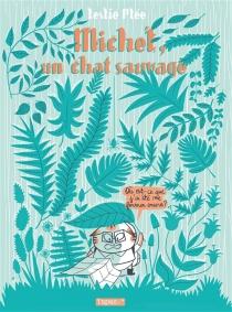 Michel, un chat sauvage - LesliePlée