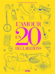 L'amour en 20 déclarations - MaïaMazaurette