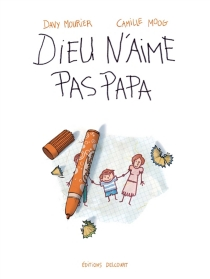 Dieu n'aime pas papa - CamilleMoog