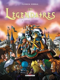 Les Légendaires : frères ennemis - PatrickSobral
