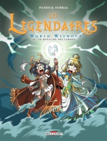Les Légendaires : world without - Patrick Sobral