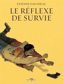 Le réflexe de survie - ÉtienneDavodeau