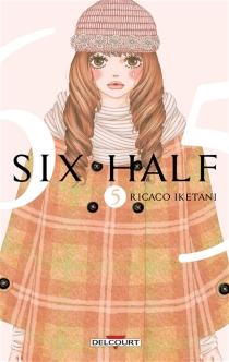 Six half| Six half - RikakoIketani