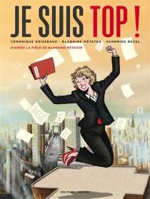 Je suis top ! : liberté, égalité, parité - BlandineMétayer
