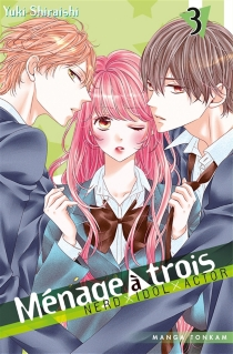Ménage à trois : nerd, idol, actor - YukiShiraishi