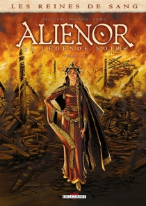 Aliénor, la légende noire| Les reines de sang - ArnaudDelalande