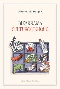 Bizarrama culturologique - MarionMontaigne