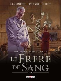 Le frère de sang| Marcas, maître franc-maçon - ÉricAlbert