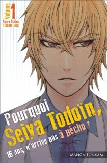 Pourquoi Seiya Todoïn, 16 ans, n'arrive pas à pécho ? - ShuyaUchino