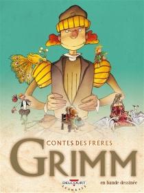 Contes des frères Grimm : en bande dessinée -