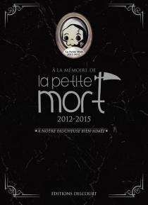A la mémoire de La petite mort : 2012-2015 - DavyMourier