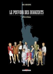 Le pouvoir des innocents : édition intégrale - LucBrunschwig