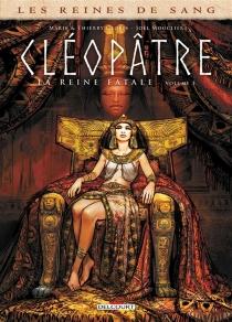Cléopâtre, la reine fatale| Les reines de sang - MarieGloris