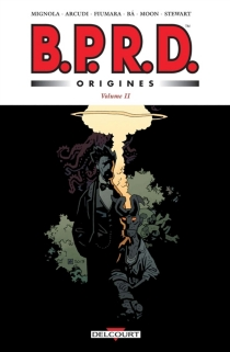 BPRD : origines | Volume 2 - JohnArcudi